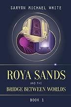 Roya Sands and the Bridge Between Worlds