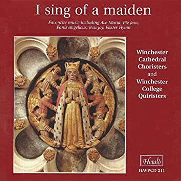I Sing of a Maiden (Favourite Music Including Ave Maria, Pie Jesu, Panis angelis, Jesu Joy & Easter Hymn)