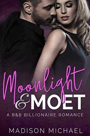 Moonlight & Moet (B&B Billionaire Romance Book 2)