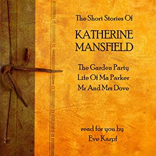 Katherine Mansfield     The Short Stories              By:                                                                                                                                 Katherine Mansfield                               Narrated by:                                                                                                                                 Eve Karpf                      Length: 1 hr and 16 mins     7 ratings     Overall 3.6