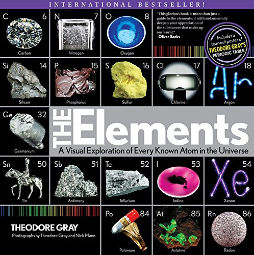 Compare Textbook Prices for Elements: A Visual Exploration of Every Known Atom in the Universe Illustrated Edition ISBN 9781579128951 by Gray, Theodore,Mann, Nick