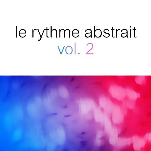 Le rythme abstrait by Raphaël Marionneau, Vol. 2