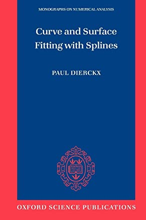 Curve and Surface Fitting With Splines (Numerical Mathematics and Scientific Computation)