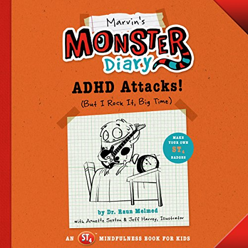 Marvin's Monster Diary: ADHD Attacks! (And I Rock, Big Time) Audiobook By Raun Melmed,                                                                                        Annette Sexton cover art