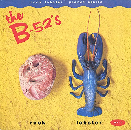 B-52's, The - Rock Lobster / Planet Claire - [7