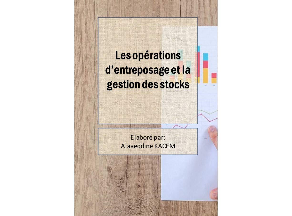 Les opérations d'entreposage et la gestion des stocks (French Edition)