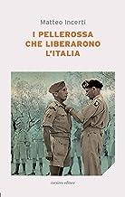 Scaricare Libri I pellerossa che liberarono l'Italia PDF