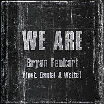 We Are (feat. Daniel J. Watts)