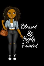 Blessed & Highly Favored: for african american, black ,and ebony women of color 6x9 120 pages