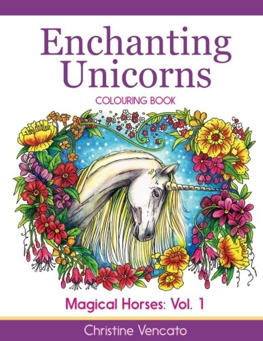 ビタミンガイドライン見ましたEnchanting Unicorns Colouring Book (Magical Horses)