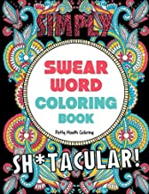 Swear Word Coloring Book: 40 Sh*tacular Sweary Designs for Adults - Sweary Mandalas, Sweary Animals & Flowers: Color Your Stress Away! (Curse Word Coloring Book)