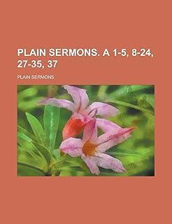 Plain Sermons. a 1-5, 8-24, 27-35, 37