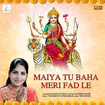 Maiya Tu Baha Meri Fad Le - Single