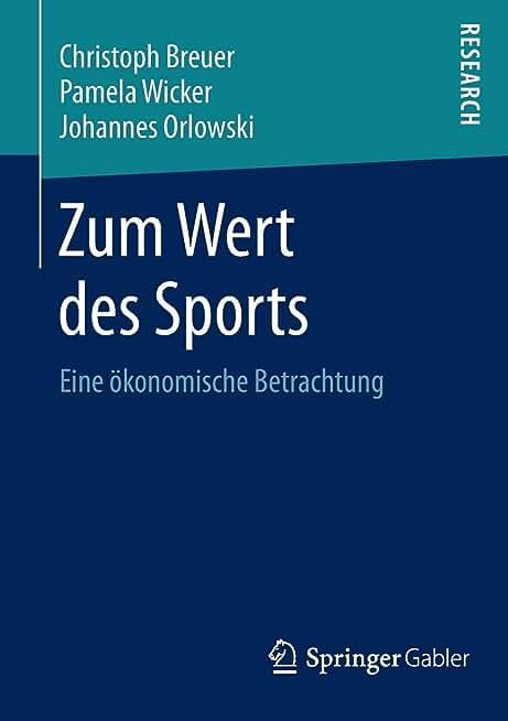 Zum Wert des Sports: Eine ökonomische Betrachtung (German Edition): Eine ökonomische Betrachtung