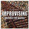 Improvising Around The World