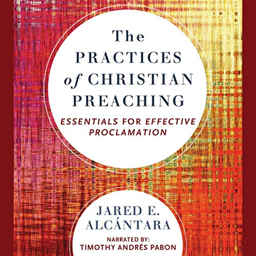 The Practices of Christian Preaching cover art