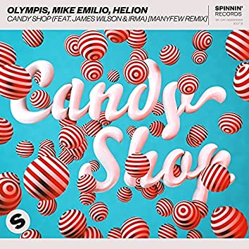 Candy Shop (feat. James Wilson & Irma) [ManyFew Remix]