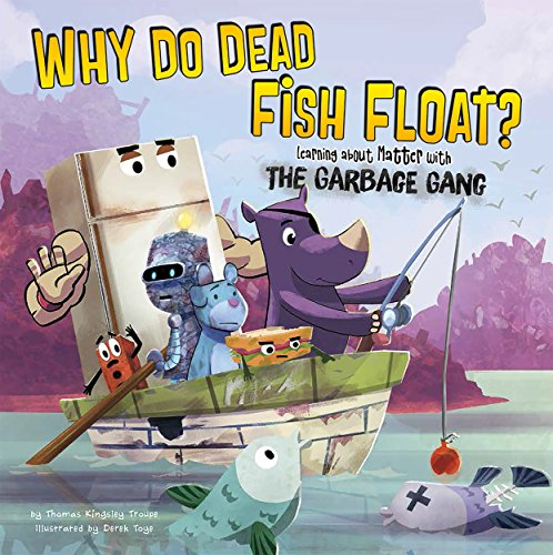 Why Do Dead Fish Float? (The Garbage Gang's Super Science Questions) (English Edition)