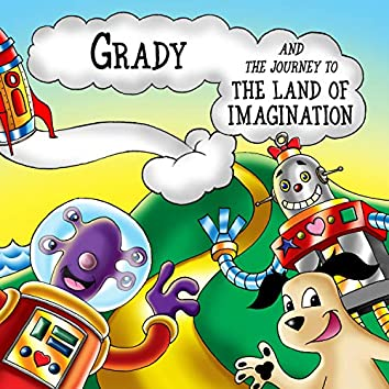 Grady and the Journey to the Land of Imagination