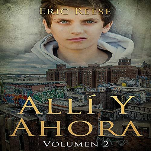Couverture de Allí y Ahora, Volumen 2 [There and Now, Volume 2]