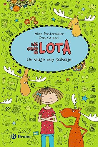 Las cosas de Lota: Un viaje muy salvaje (Castellano - A Partir De 10 Años - Personajes Y Series - Las Cosas De Lota)