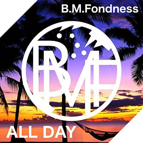 B.M.Fondness
