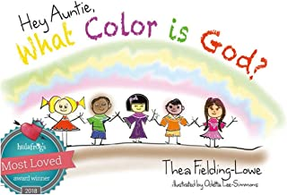Hey Auntie! What Color is God? (English Edition)