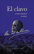 El clavo: y otras novelas ocultas (Spanish Edition)