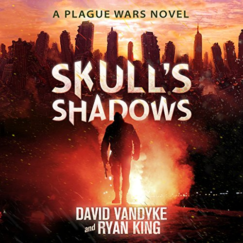 Skull's Shadows: Plague Wars Series, Book 2 audiobook cover art