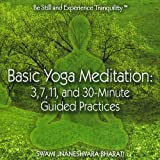Basic Yoga Meditation: 3, 7, 11, and 30-minute Guided Practices...