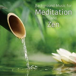 Background Music for Meditation & Zen - Relaxing BGM for Meditation and Zen -