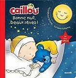 Caillou, bonne nuit, beaux rêves !