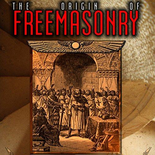 The Origin of Freemasonry audiobook cover art