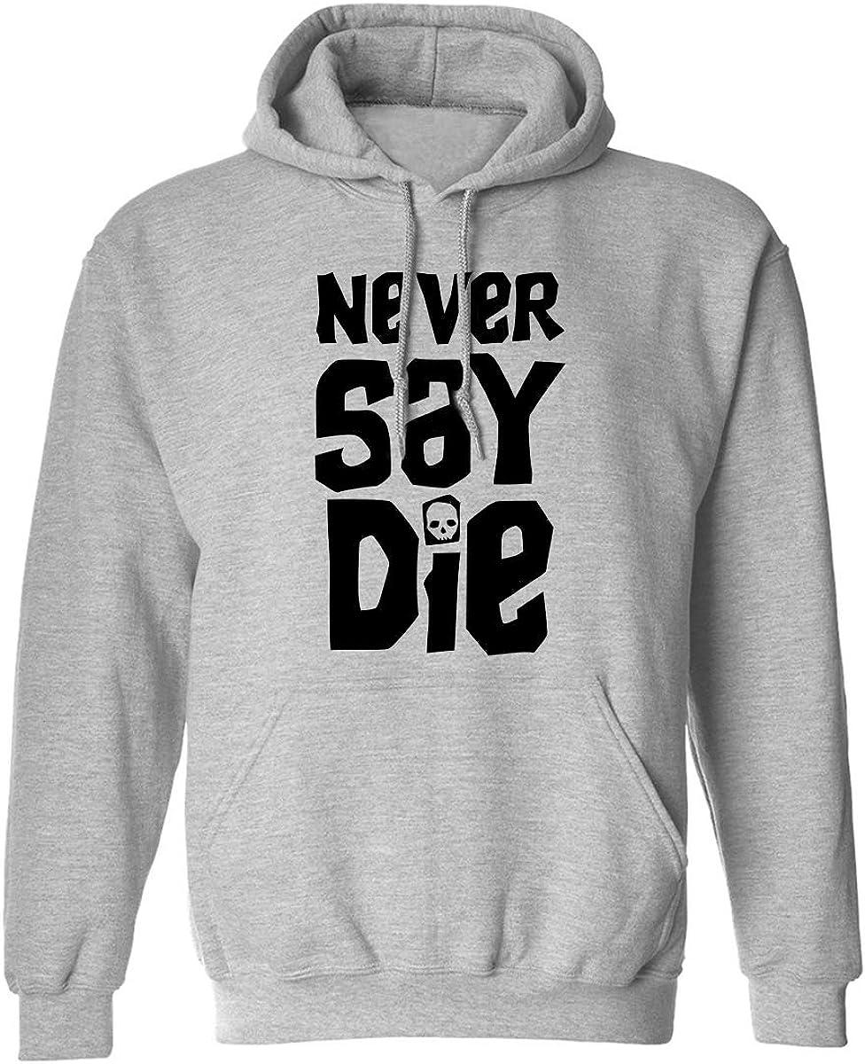 zerogravitee Never SAY DIE Adult Hooded Sweatshirt