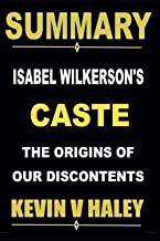 Summary of Isabel Wilkerson's Caste: The Origins of Our Discontents