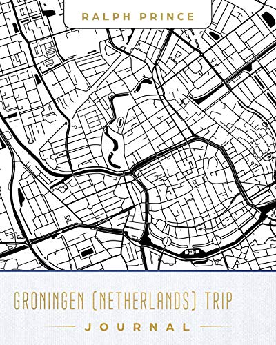Groningen (Netherlands) Trip Journal: Lined Travel Journal/Diary/Notebook with Groningen (Netherlands) Map Cover Art