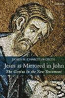 Jesus As Mirrored in John: The Genius in the New Testament (Criminal Practice Series)