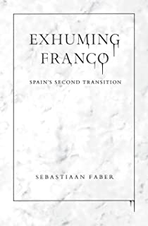 Exhuming Franco: Spain's Second Transition