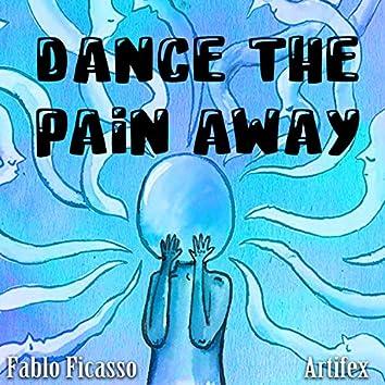 Dance The Pain Away (feat. Artifex)