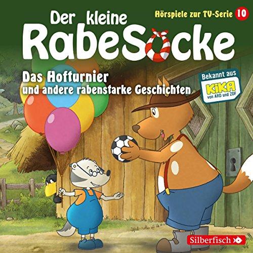 Das Hofturnier und andere rabenstarke Geschichten. Das Hörspiel zur TV-Serie cover art