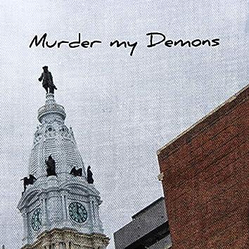 Murder My Demons