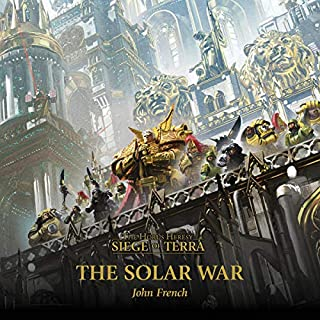The Solar War     The Horus Heresy              By:                                                                                                                                 John French                               Narrated by:                                                                                                                                 Jonathan Keeble                      Length: 12 hrs and 14 mins     4 ratings     Overall 5.0