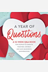 A Year of Questions: A 52-Week Q&A Book for Couples to Complete Together, Connect, and Have Meaningful Conversations (Activity Books for Couples Series) Paperback