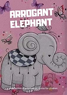 The big elephant: best short story for kids (  fun bedtime story for kids ages 2-12-Perfect for Bedti) (Children's Book )