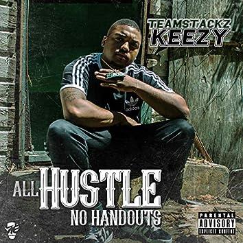 All Hustle No Handouts