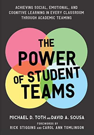 The Power of Student Teams: Achieving Social, Emotional, and Cognitive Learning in Every Classroom Through Academic Teaching