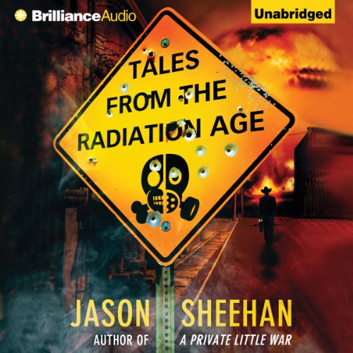 Tales from the Radiation Age                   By:                                                                                                                                 Jason Sheehan                               Narrated by:                                                                                                                                 Nick Podehl                      Length: 19 hrs and 26 mins     150 ratings     Overall 4.2