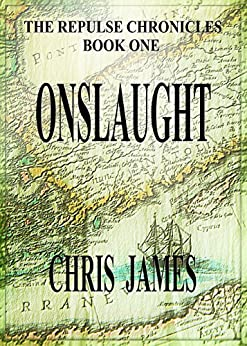 Onslaught: The Repulse Chronicles, Book One by [Chris James]