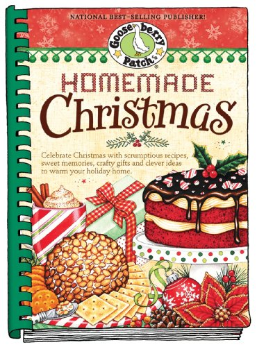 Homemade Christmas: Tried & True Recipes, Heartwarming Memories and Easy Ideas for Savoring the Best of Christmas (Seasonal Cookbook Collection)