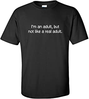 But Not Like A Real Adult Graphic Novelty Sarcastic Funny T Shirt
